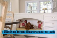 8 Amazing Dog Friendly Interior Designs For Pet Lover