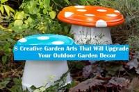 8 Creative Garden Arts That Will Upgrade Your Outdoor Garden Decor