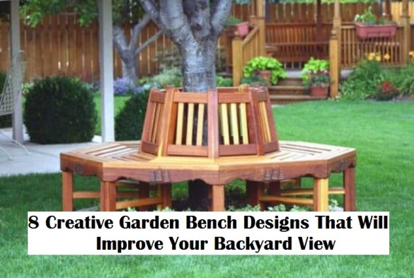 8 Creative Garden Bench Designs That Will Improve Your Backyard View