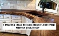 8 Dazzling Ideas To Make Rustic Countertop Without Look Messy