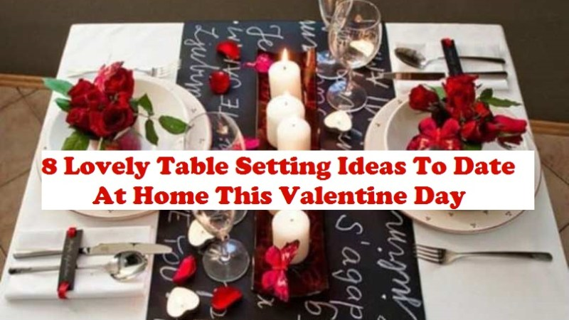 8 Lovely Table Setting Ideas To Date At Home This Valentine Day