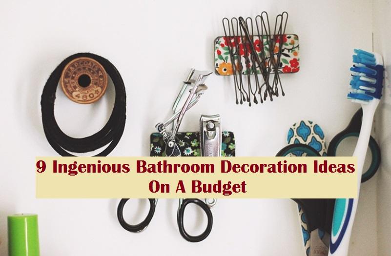9 Ingenious Bathroom Decoration Ideas On A Budget