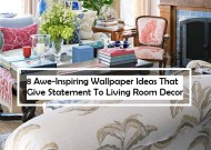 8 Awe Inspiring Wallpaper Ideas That Give Statement To Living Room Decor