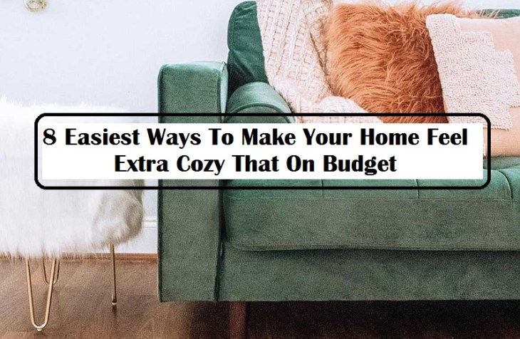 8 Easiest Ways To Make Your Home Feel Extra Cozy That On Budget