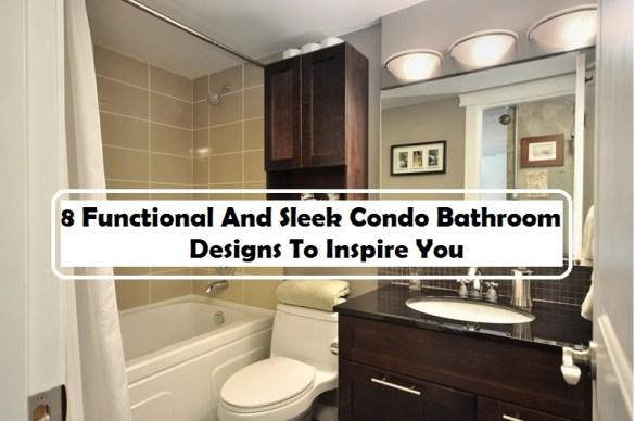 8 Functional And Sleek Condo Bathroom Designs To Inspire You