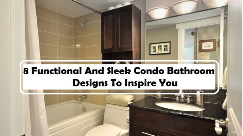 8 Functional And Sleek Condo Bathroom Designs To Inspire You
