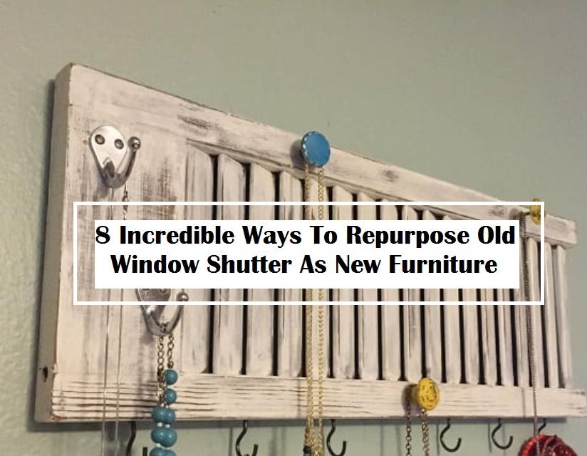 8 Incredible Ways To Repurpose Old Window Shutter As New Furniture