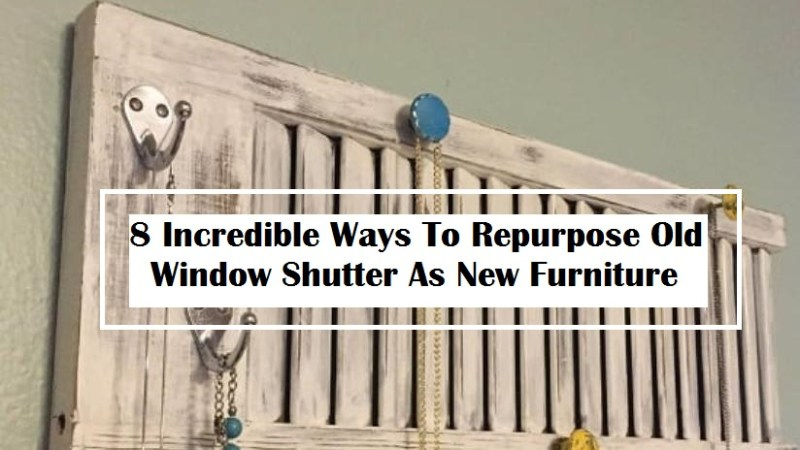 8 Incredible Ways To Repurpose Old Window Shutter As New Furniture