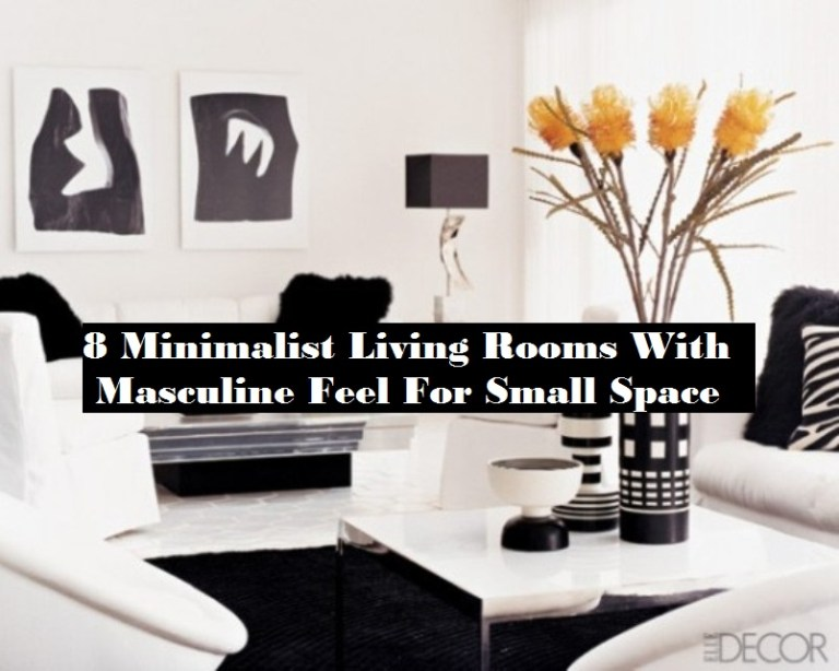 8 Minimalist Living Rooms With Masculine Feel For Small Space