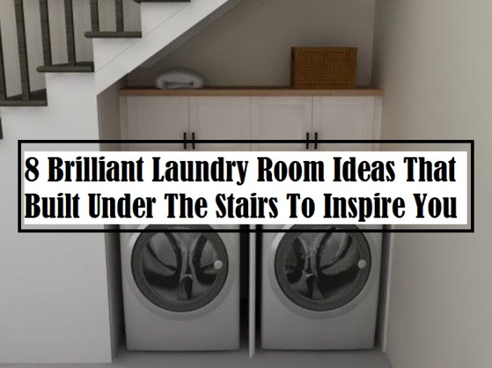8 Brilliant Laundry Room Ideas That Built Under The Stairs To Inspire You