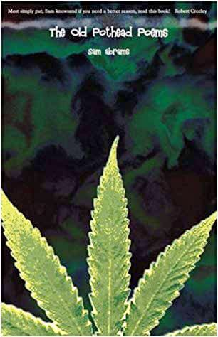 The Old Pothead Poems, 2003, (Donald S. Ellis Books) by Sam Abrams. Available at Yesterday's Muse in Webster, NY