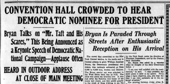 At Convention Hall in Rochester, Bryan spoke to a large crowd at the NYS Democratic Party convention. Democrat and Chronicle, Sep 17, 1908