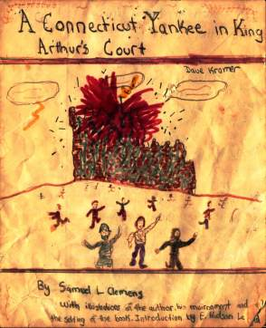 Front cover. A Connecticut Yankee in King Athur's Court, David Kramer, written for Mrs. Heyer's class, Twelve Corners Middle School, Brighjton, NY, May 1976