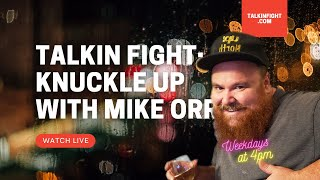 Knockout Magic | Knuckle Up with Mike Orr | Talkin Fight