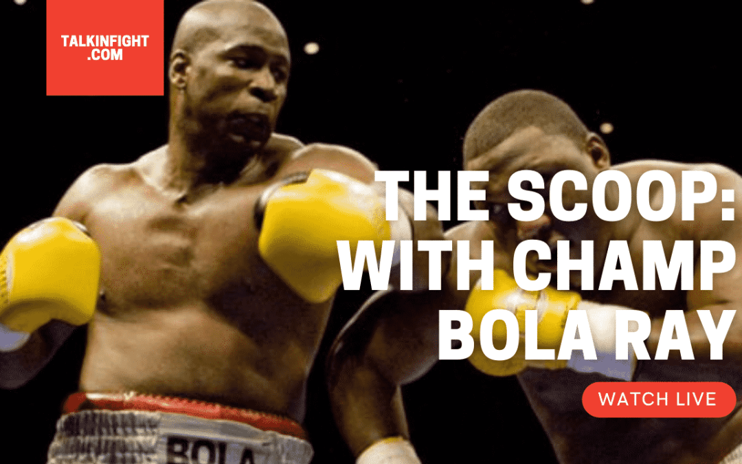 Buzz Grant | The Scoop with Bola Ray | Talkin Fight