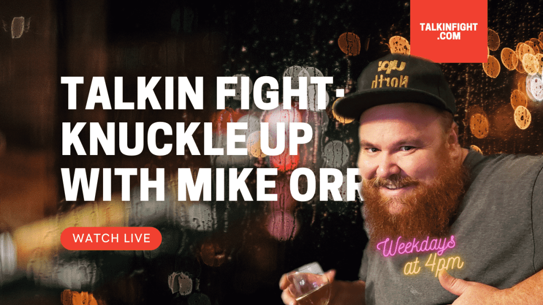 , Another Knockout Artist of the Week | Knuckle Up with Mike Orr | Talkin Fight