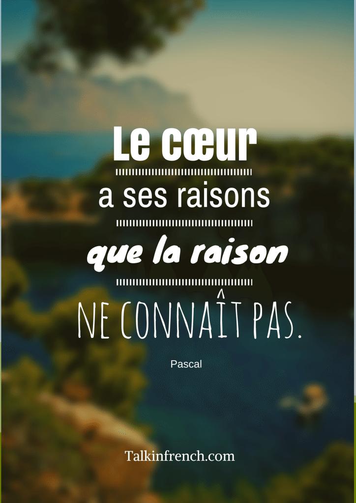 Le Coeur A Ses Raisons Que La Raison Ne Connaît Pas : coeur, raisons, raison, connaît, Inspirational, French, Quotes, Artistst