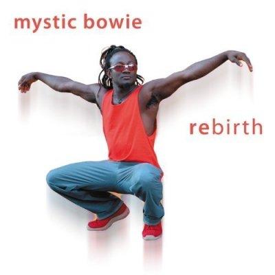 Mystic Bowie - Rebirth