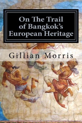 On The Trail Of Bangkok's European Heritage