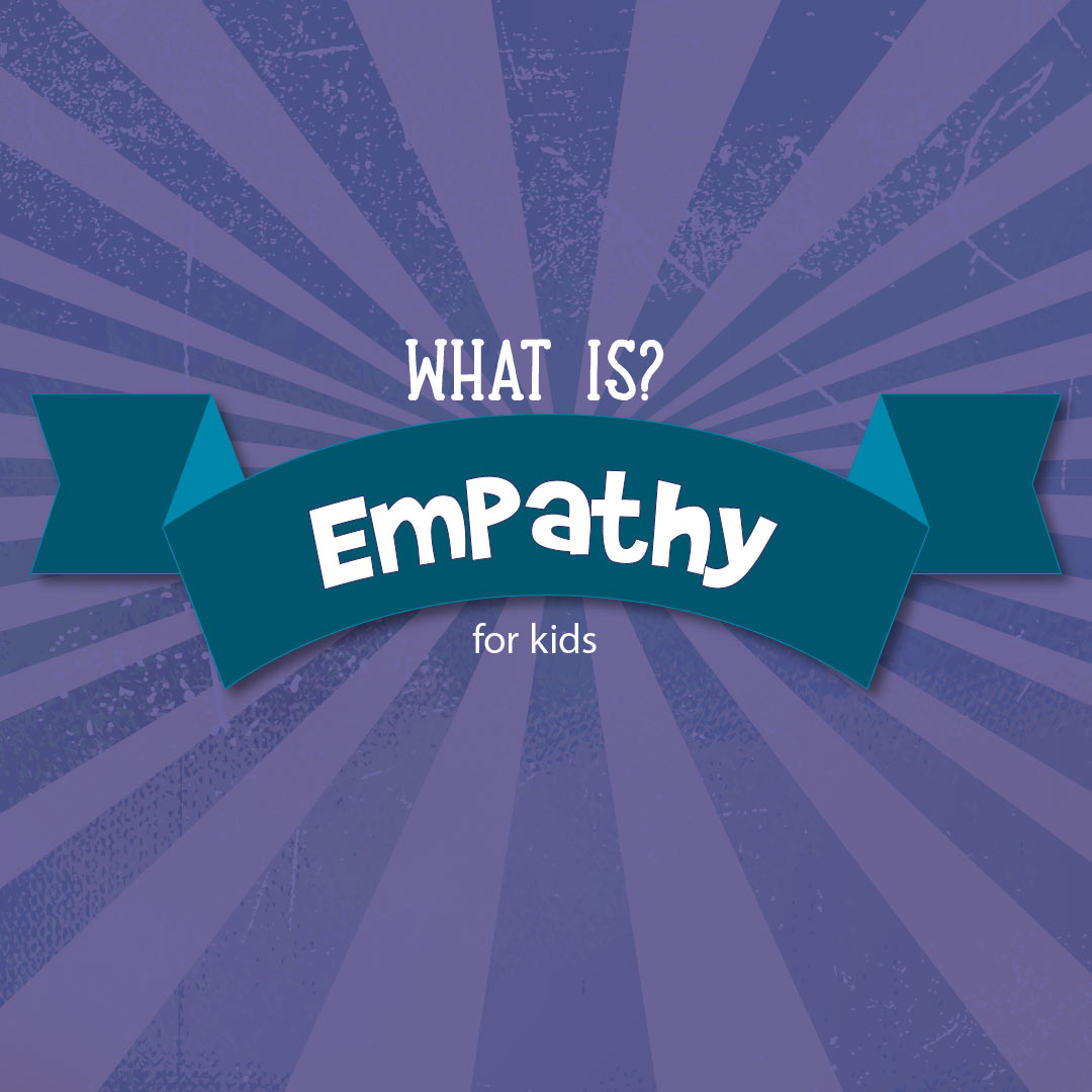 What Is Empathy Definition For Kids