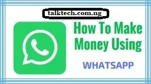 Easily Make Money Online From WhatsApp in 2018