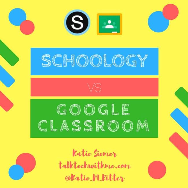 Schoology Vs Google Classroom Talk Tech With Me