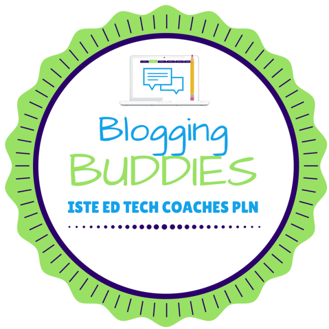 ISTE Ed Tech Coaches PLN Blogging Buddies