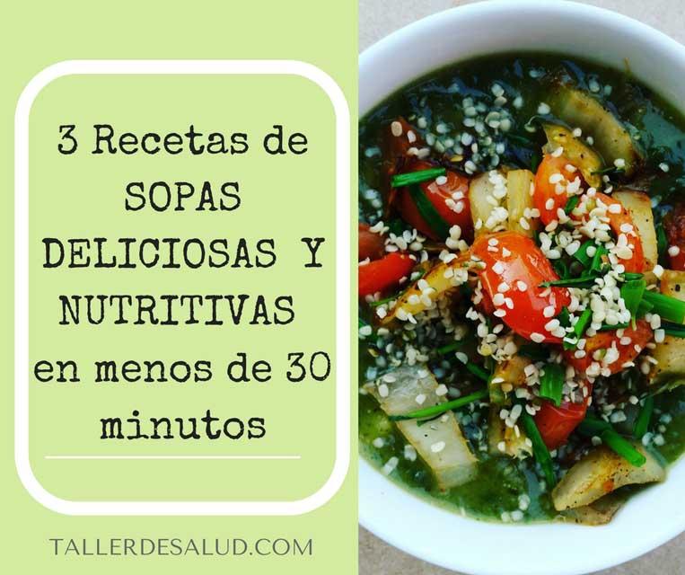 3 Recetas de sopas deliciosas y nutritivas en menos de 30 minutos