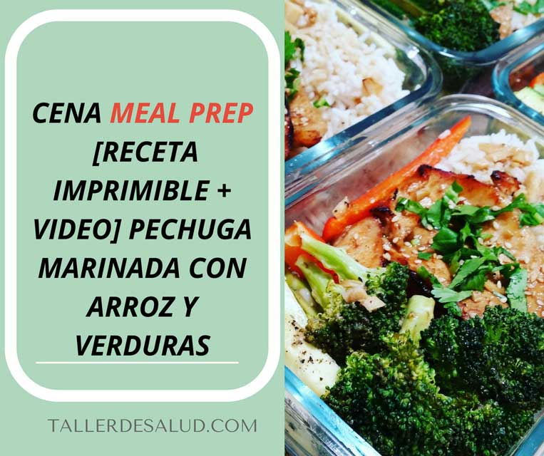 Cena Meal Prep  [Receta Imprimible + Video] Pechuga de pollo marinado con arroz y verduras
