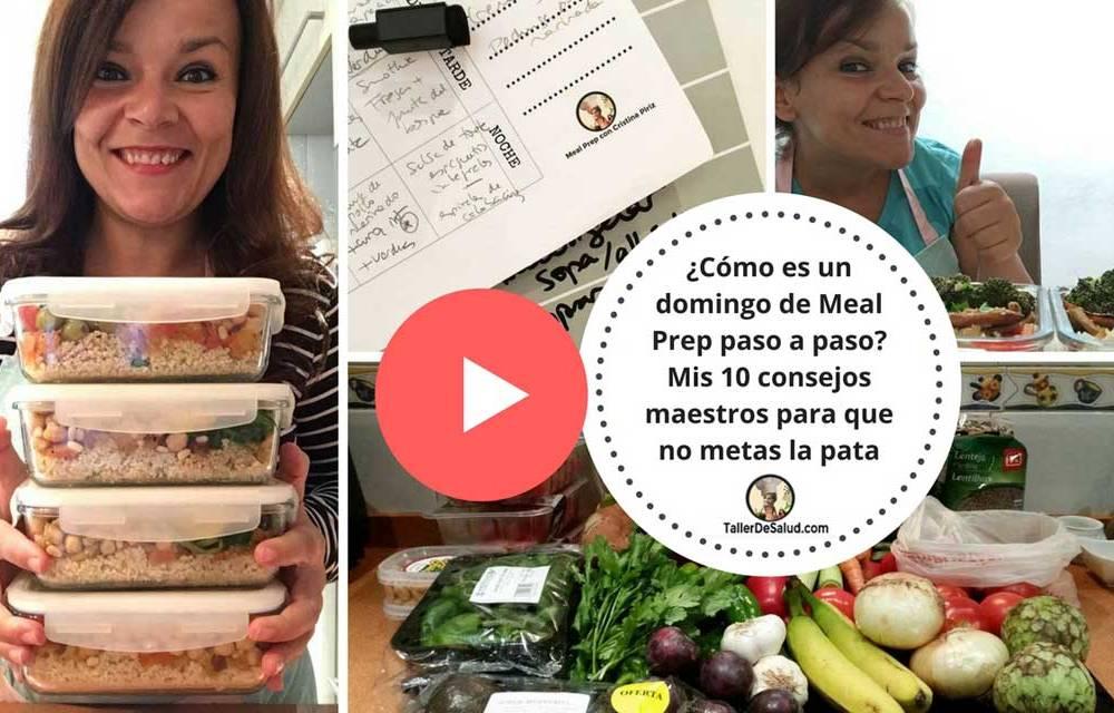 ¿Cómo es un domingo de Meal Prep paso a paso? Mis 10 consejos maestros para que no metas la pata