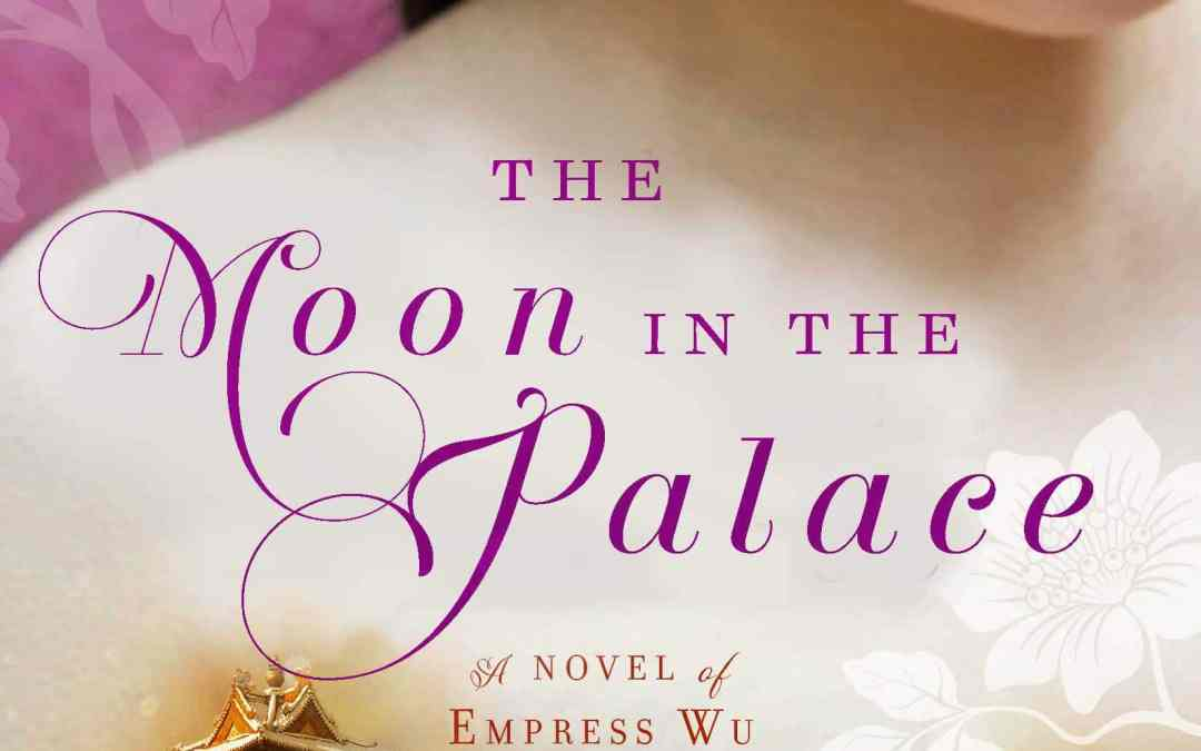 Happy Book Birthday to Weina Dai Randel & THE MOON IN THE PALACE!
