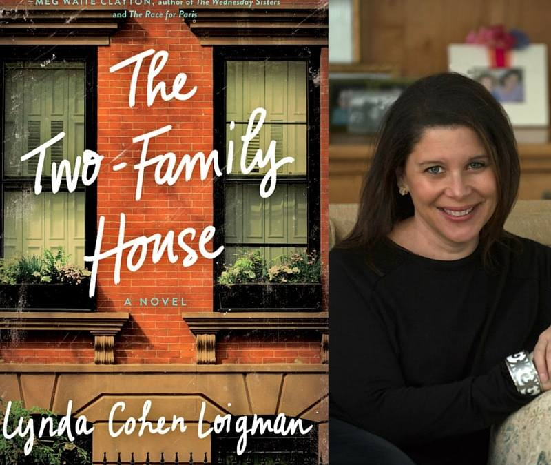Happy Launch Day to THE TWO-FAMILY HOUSE + Lynda Cohen Loigman