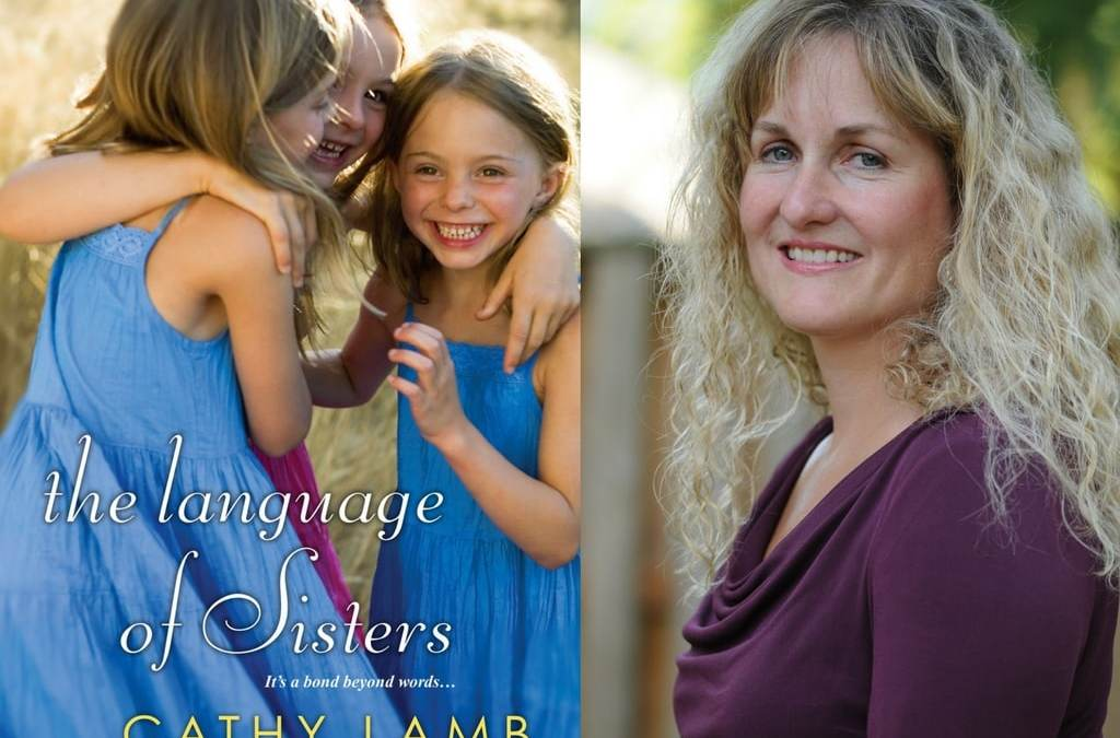 Celebrate Cathy Lamb's New Book: THE LANGUAGE OF SISTERS