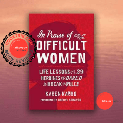 BookTrib Review: In Praise of Difficult Women