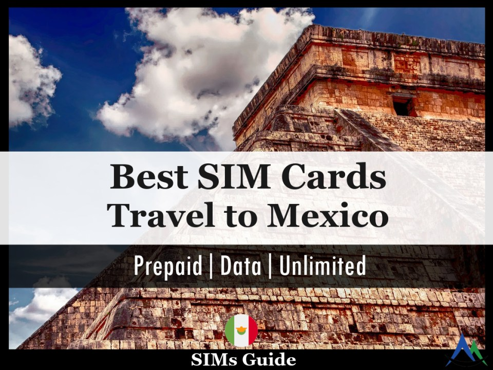 The Best SIM Cards for Travel to Mexico