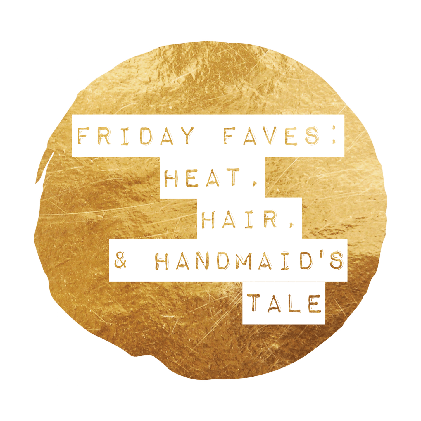 Friday Faves: Naked Heat, new hair, podcast recommendations, a crazy facial and more...