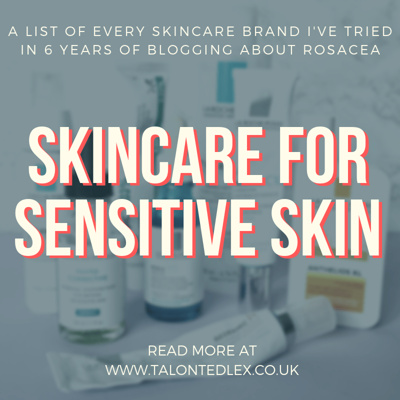 Repin and click to discover skincare tips for sensitive skin. In 6 years of blogging about my rosacea and sensitive skin, I've tried so many brands and products aimed at sensitive skin. I've collated all the reviews in one place. Skincare advice for sensitive skin, skincare tips. #talontedlex