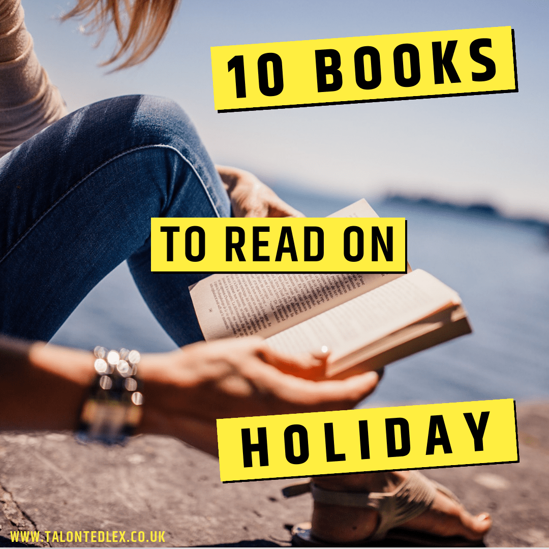 Repin and click to discover 10 books to read on your holiday this year. Wondering what to read next? Here's my list of the best books I've read recently.  #talontedlex #whattoread #readinglist