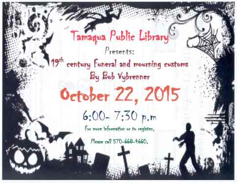 10-22-2015, 19th Century Funeral and Mourning Costumes, by Bob Vybrenner, Public Library, Tamaqua