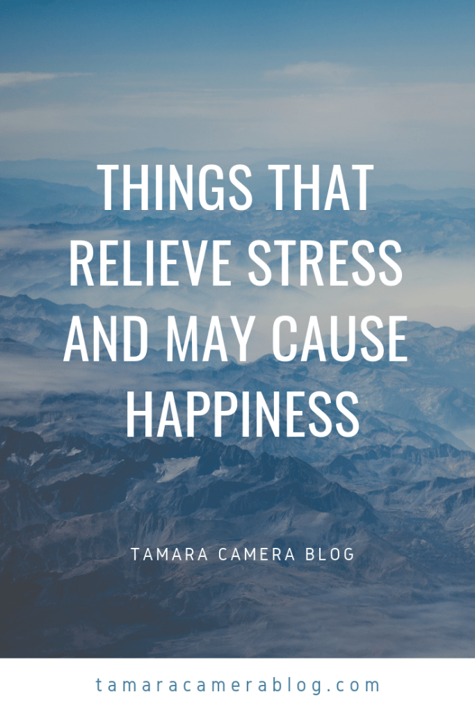 Stress is something many deal with. If we are more mindful of it, we're more apt to find things that relieve stress and cause happiness! See if these help!