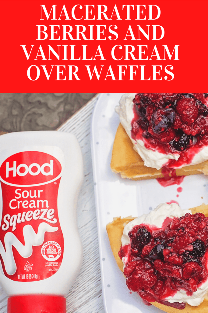 #ad Macerated Berries and Vanilla Cream makes the best weekend brunch! Use berries, sugar, vanilla, cream, waffles, and @HpHood Sour Cream. #TouchOfHood #IC