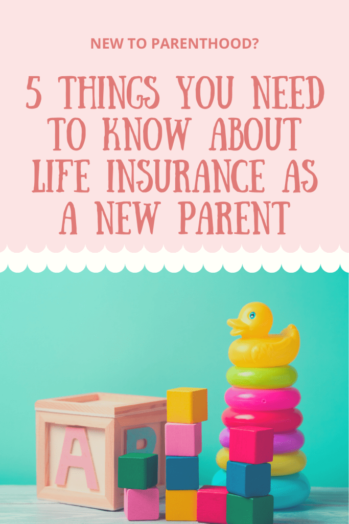 5 Things You Need to Know About Life Insurance As a New Parent. Consider this article a reminder that you need to provide for your child.