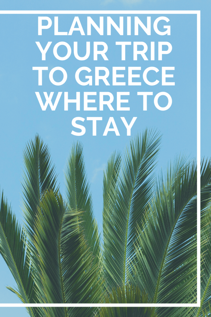 Planning Your Trip to Greece - Where to Stay. So today's article will help you better plan, if nothing else, your memorable trip to Greece.