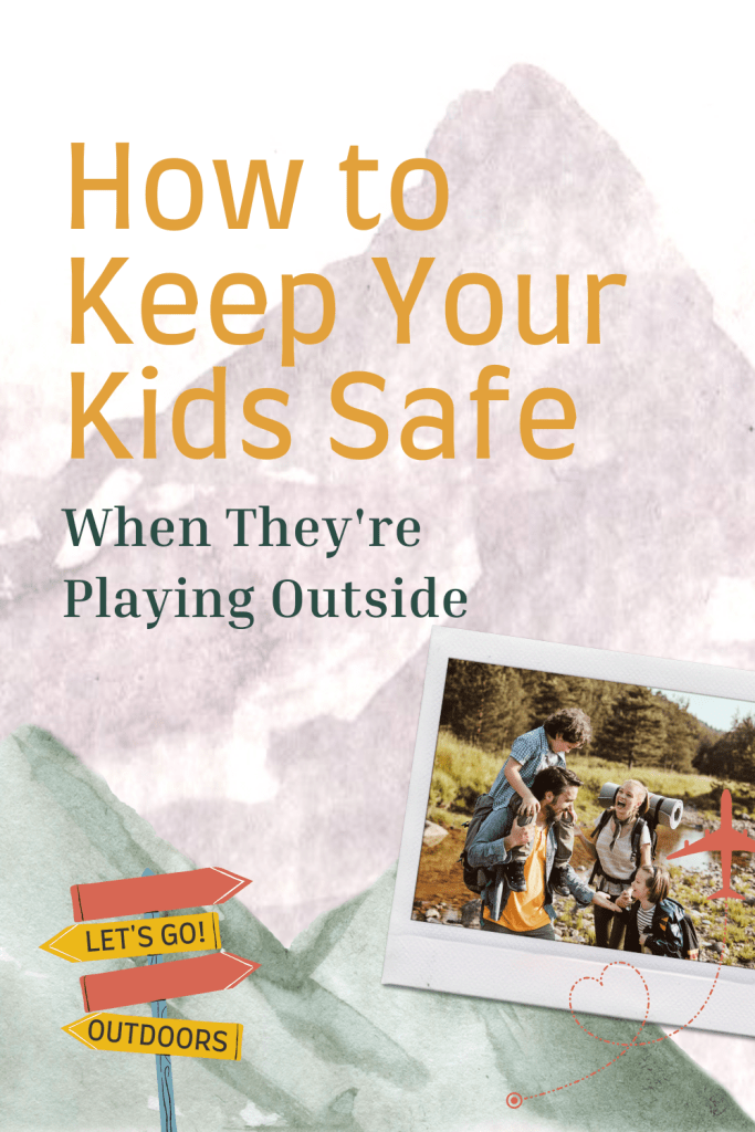How to keep your kids safe when they're playing outside, is an important thing to learn. How are some crucial tips for parents.