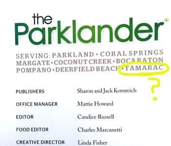 The Parklander Magazine says they serve Tamarac yet none of our residents receive it.