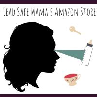 Lead Safe Mama's Amazon Store