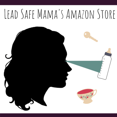 Lead Safe Mama's Amazon Store! Lead-free things I recommend or use in my home.