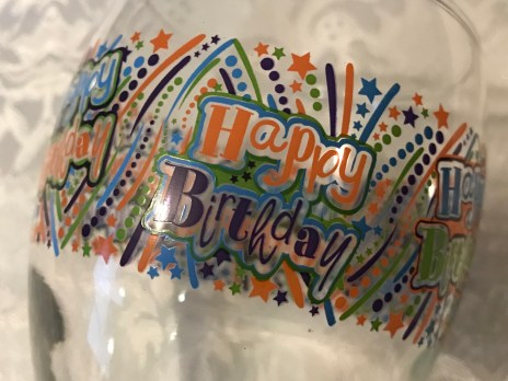 "2018 Dollar Store ""Happy Birthday"" Wine Glass By Cristar, Lead Free!"