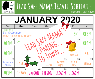 Lead Safe Mama's Coming To Town.... Read this post to get on my January 2020 or April 2020 travel schedule!