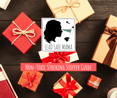 Lead Safe Mama's Non-Toxic Stocking Stuffer Guide, 2019 Edition [First Ever!]